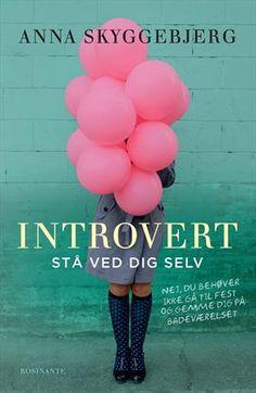 Læs om Introvert - stå ved dig selv (nej, du behøver ikke gå til fest og gemme dig på badeværelset). Udgivet af Rosinante.