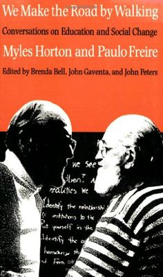 Bestseller Books Online We Make The Road by Walking: Conversations on Education and Social Change Myles Horton, Paulo Freire $20.72  - http://www.ebooknetworking.net/books_detail-0877227756.html