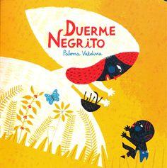 "Paloma Valdivia. ""Duerme negrito"". Editorial Fondo de Cultura Económica (3 a 6 años)"