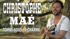 Christophe Maé - Tombé Sous Le Charme [Clip Officiel]