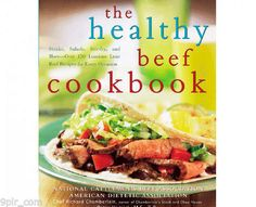 $3.50 - More than 130 healthy beef recipes from the top authority in nutrition Lean beef can be a key part of a healthy diet. Calorie for calorie, it's one of nature's most nutrient-rich foods. Now, the National Cattlemen's Beef Association and the American Dietetic Association show today's health-conscious cooks exciting new ways to use lean beef in everything from quick and easy mid-week suppers to special occasion meals.