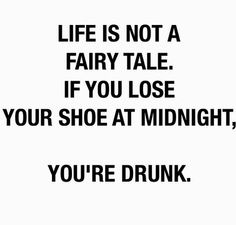 Exactly. I'm tired of lame ass bitches pretending everything is a fairytale. That's not life and this isn't Disney, bitch!