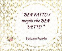 Appuntamento del giovedì: BEN FATTO è meglio che BEN DETTO... Condividi? #laweddingintasca #buongiornogiovedì #benjaminfranklin