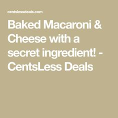 Baked Macaroni & Cheese with a secret ingredient! - CentsLess Deals