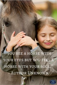 """""""You see a horse with your eyes but you feel a horse with your soul."""""""