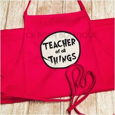 Teacher Appreciation gift....Dr. Seuss inspired Teacher of all Things apron. one size fits all...Solid embroidery. Quick turn around time.    https://www.etsy.com/listing/514225227/dr-seuss-teacher-of-all-things-adult?ref=shop_home_active_13