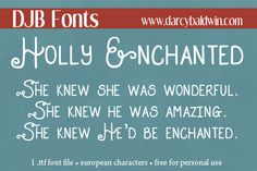 FREE FONT - Holly Enchanted by Darcy Baldwin {fontography}  Such a cute font!