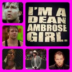 I'M A DEAN AMBROSE GIRL your damn right I'm