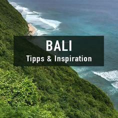 Die besten Reisetipps und Inspirationen für die Bali Reise.