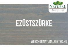 Szürke lazúr: Természetes alapanyagokból álló Natural Fa-lazúrfesték ezüstszürke színben. Signs, Natural, Modern, Natural Colors, Shop Signs, Sign, Nature, Dishes, Au Natural