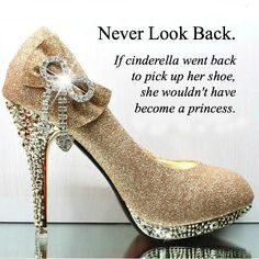 Never Look Back Cinderella Quote Style Elixir Pretty Heels