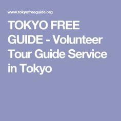 TOKYO FREE GUIDE - Volunteer Tour Guide Service in Tokyo