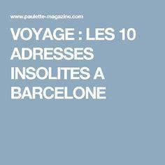 VOYAGE : LES 10 ADRESSES INSOLITES A BARCELONE Paulette Magazine, Barcelona, Road Trip, Around The Worlds, Travel, Dreams, Places, Destinations, Europe