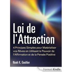EUR 2,68  Loi de l'Attraction: 4 Principes Simples pour Matérialiser vos Rêves en Utilisant le Pouvoir de l'Affirmation et de la Pensée Positive (mode d'emploi, le secret d'attirer l'amour, travail, argent)