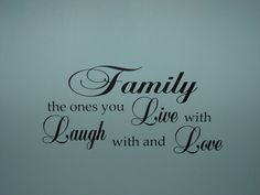 Items similar to Family the ones you Live with Laugh with and love, matte finish vinyl wall quote saying decal on Etsy New Quotes, Happy Quotes, Love Quotes, Motivational Quotes, Funny Quotes, Inspirational Quotes, Family Quotes And Sayings, Blessed Quotes, Qoutes