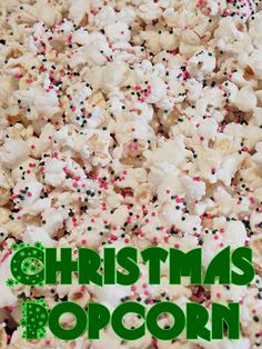 Christmas Popcorn.  I make this popcorn every year.  Pop the corn, I use the bags, melt almond bark not alot pour over popcorn, mix good with spoon, sprinkle with sprinkles that you use for sugar cookies. Awesome!