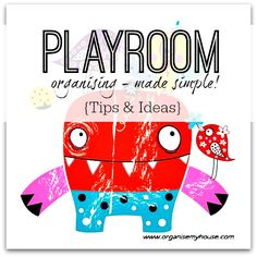 Tips and advice to make organising a playroom much more simple