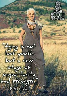 Aging is not lost youth .but a new stage of opportunity and strength. WILD WOMAN SISTERHOOD Embody your authentic Self and you will Shine! Beau Message, Aging Quotes, Advanced Style, Aged To Perfection, Wise Women, Ageless Beauty, Fashion Mode, 50 Fashion, Fashion Jewelry