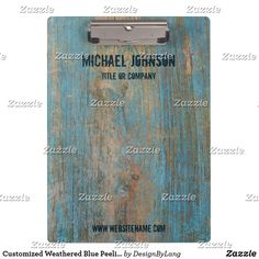 Shop Customized Weathered Blue Peeling Paint Wood Clipboard created by DesignByLang. Peeling Paint, Office Essentials, Clipboard, Painting On Wood, Blue, Design, Art, Art Background, Paper Holders