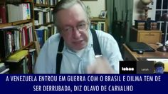 A Venezuela entrou em guerra com o Brasil e Dilma tem de ser derrubada, ...