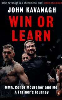 Win or Learn: MMA, Conor McGregor and Me: A Trainer's Journey by John Kavanagh Books To Buy, Books To Read, Mma Conor Mcgregor, Young Lad, Sendai, English, Mixed Martial Arts, Akita