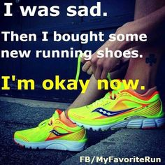 I was sad. Then I bought some new running gear. I am okay now.
