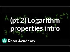 Introduction to logarithm properties (part Calculus, Algebra, Log Rules, Log Properties, Logarithmic Functions, Complex Numbers, Systems Of Equations, Math Formulas, Math About Me