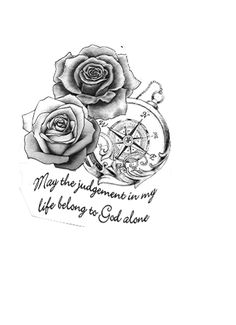 Tattoo design. With quote, roses, and compass