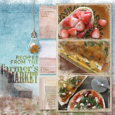 Recipes from the Farmer's Market -- scrapbooking layout
