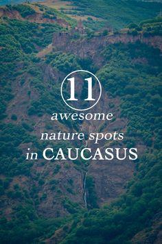 11 awesome nature spots of Caucasus, georgia and armenia