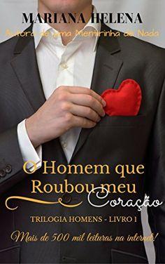 O Homem que Roubou meu Coração (Trilogia Homens Livro 1) - eBooks na Amazon.com.br