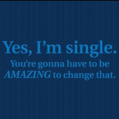 Boom.   Love this for all my single friends and family. Good thing to remember!