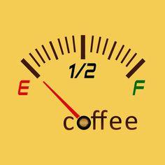 Need coffee, running on empty
