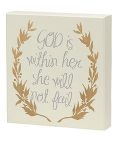 Collins God Is Within Her Box Sign | zulily. Love this. As a reminder for me.  That with God alone I will not fail. Not by my own ability