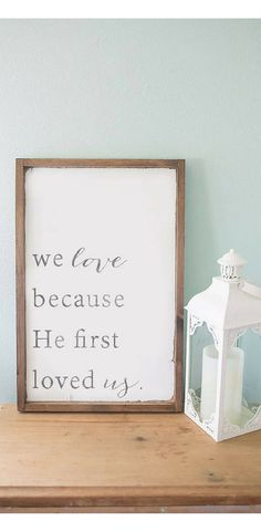 We love because he first loved us sign, wooden signs, Farmhouse sign, wedding sign, farmhouse decor, Rustic sign, rustic decor, wedding gift, Christmas gift #affiliate