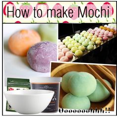 """""""How to make Mochi (Mochi Ice Cream and Sweet Bean)"""" by strawberryunni on Polyvore"""