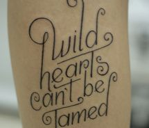 wild hearts can't be tamed, tattoo, escrita, fonte