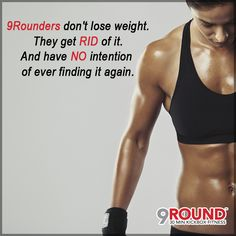 9Rounders are DETERMINED. 9Rounders are DEDICATED. 9Rounders SET GOALS and then go after them. 9Rounders don't just lose weight ... they BLAST AWAY the fat! #GetRidOfFat #9RoundBattlefieldPkwy