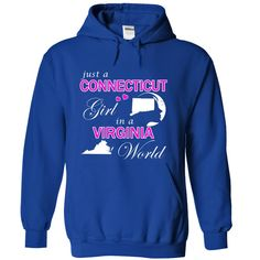 (Tshirt Like) Just a Connecticut Girl in a Virginia World at Tshirt Family Hoodies, Funny Tee Shirts