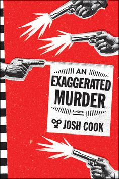 Melville House | AN EXAGGERATED MURDER by Josh Cook