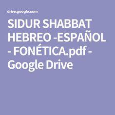 SIDUR SHABBAT HEBREO -ESPAÑOL - FONÉTICA.pdf - Google Drive