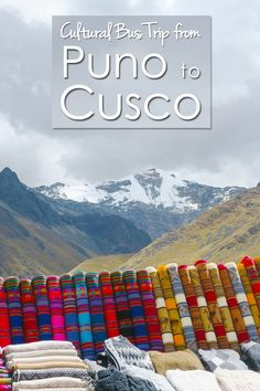 What to expect on the cultural bus trip from Puno to Cusco Peru? An excellent way to travel through Peru.