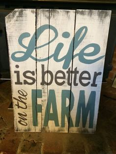 "Handpainted distressed ""Life is better on the Farm"" sign Pallet Crafts, Pallet Art, Wood Crafts, Pallet Board Signs, Painted Signs, Wooden Signs, Hand Painted, Barn Wood Signs, Painted Boards"