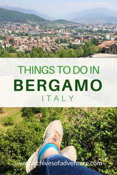 Bergamo Italy | Citta Alta Bergamo | Things to do in Bergamo | Things to do in Citta Alta Bergamo | Italy off the beaten path | Italy travel | #bergamo #bergamoitaly #italytravel #Europe