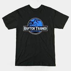 Raptor Trainer T-Shirt - Jurassic World T-Shirt is $14 today at TeePublic!