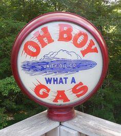 """""""Oh Boy What a Gas"""" Gas Pump Globe, Unity Oil Co., Cincinnati"""