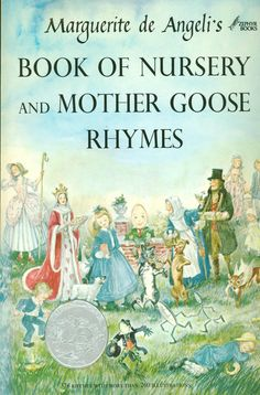 1955 Caldecott Honor: Book of Nursery and Mother Goose Rhymes, illustrated by Marguerite de Angeli (Doubleday)