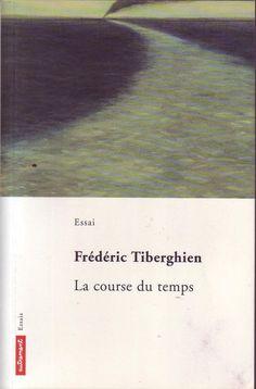 #essai : LA COURSE DU TEMPS par TIBERGHIEN, FREDERIC. Autrement / Essais. Tirage de 10/1998. 242 pp. brochées.