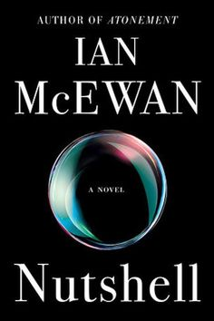 Must-read books to read for fall 2016, including Nutshell by Ian McEwan.