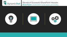 secrets-of-successful-sharepoint-intranets by Michal Pisarek via Slideshare